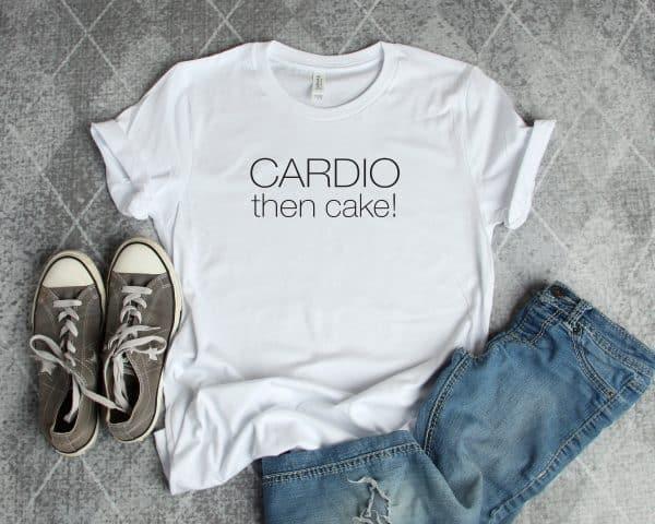 Cardio Then Cake Tshirt